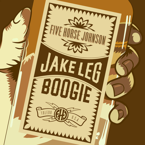 Jake Leg Boogie by Five Horse Johnson