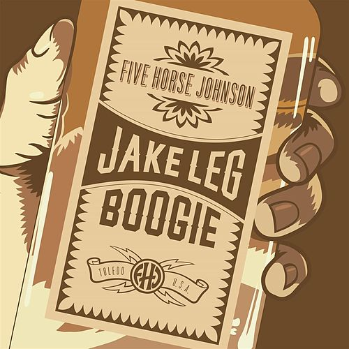 Jake Leg Boogie by Five Horse Johnson