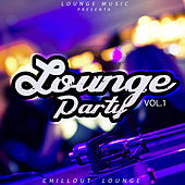Play & Download Lounge Party (Vol. 1) by Chillout Lounge | Napster
