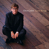 Play & Download Love Songs by Elton John | Napster
