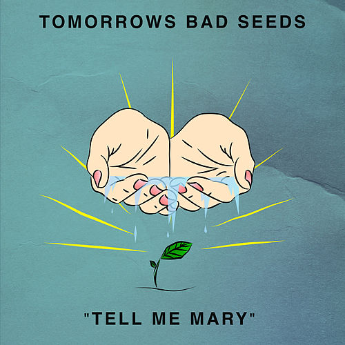 Tell Me Mary by Tomorrows Bad Seeds