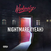 Play & Download Nightmare (Yeah) by Wrekonize | Napster