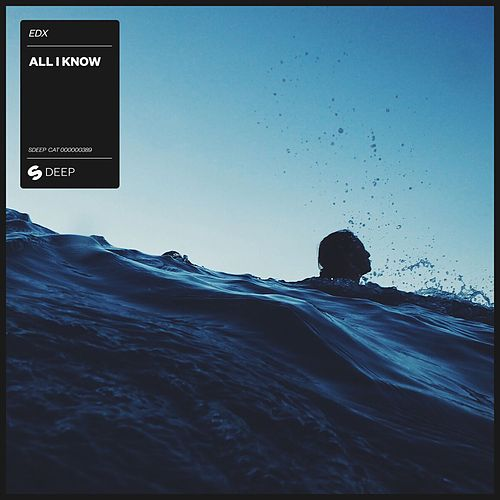 All I Know by EDX