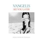 See You Later (Remastered 2016) von Vangelis