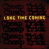 Long Time Coming von Cheap Trick