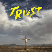 Play & Download Trust by Trust | Napster