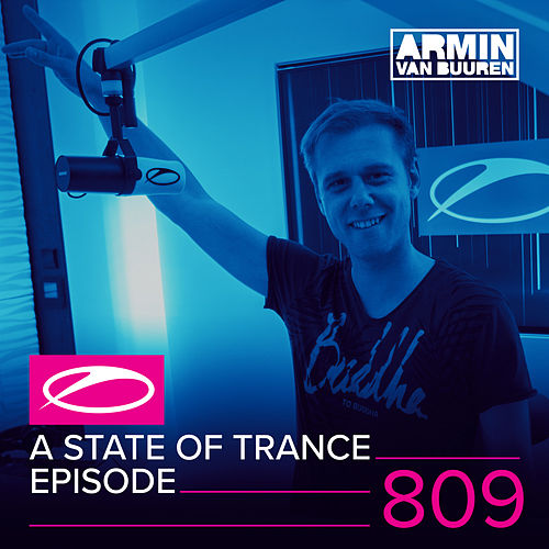 Play & Download A State Of Trance Episode 809 by Armin Van Buuren | Napster