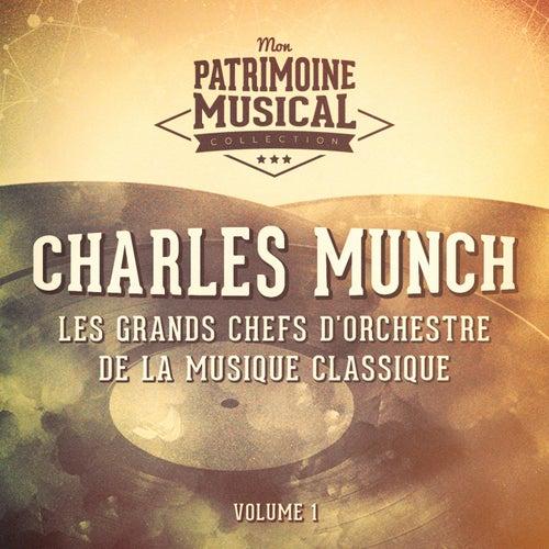 Les grands chefs d'orchestre de la musique classique : Charles Munch, Vol. 1 by Boston Symphony Orchestra