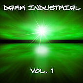 Dark Industrial, Vol. 1 by Various Artists