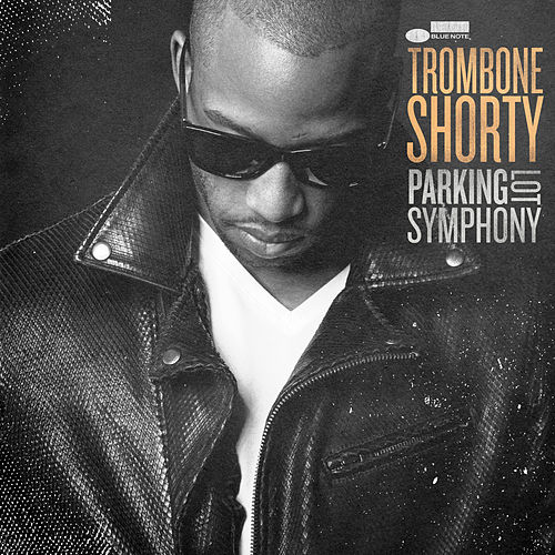 Parking Lot Symphony by Trombone Shorty