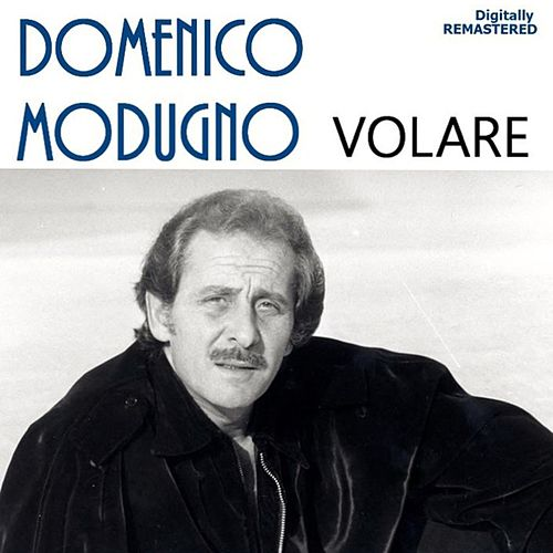 Play & Download Volare (Nel blu dipinto di blu) (Remastered) by Domenico Modugno | Napster