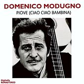 Piove (ciao ciao bambina) (Remastered) by Domenico Modugno