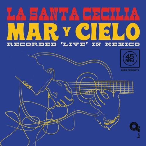 Mar Y Cielo (En Vivo Desde La Ciudad De México/2017) by La Santa Cecilia