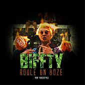 Roule un boze (420' Freestyle) by Biffty