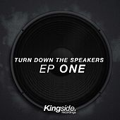 Turn Down the Speakers (Ep One) by Various Artists