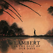 In The Dust Of Our Days by Lambert