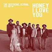 Honey I Love You - Single by The Dustbowl Revival
