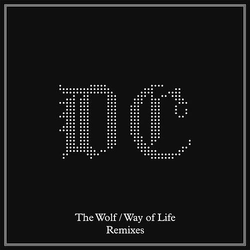 The Wolf / Way of Life (Remixes) by Dave Clarke