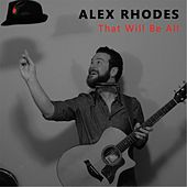 That Will Be All by Alex Rhodes