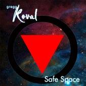 Safe Space (Edit) by Gregg Koval