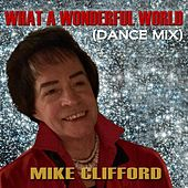 What a Wonderful World (Dance Mix) [feat. Maurice Gainen] by Mike Clifford