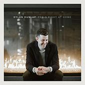 Feels Right at Home - EP by Dylan Dunlap