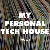 My Personal Tech House, Vol. 1 by Various Artists