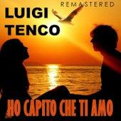 Ho capito che ti amo (Remastered) by Luigi Tenco
