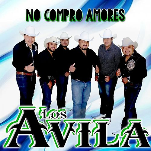 Play & Download No Compro Amores by Avila | Napster
