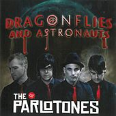 Dragonflies and Astronauts by The Parlotones