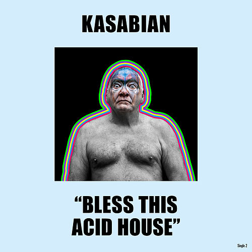 Bless This Acid House de Kasabian