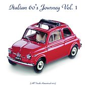 Italian 60's journey Vol. 1 (All tracks remastered 2017) by Various Artists