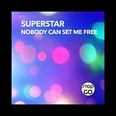 Nobody Can Set Me Free by Superstar