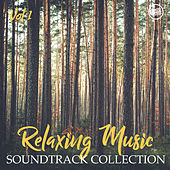 Relaxing Music Soundtrack Collection, Vol. 1 by Various Artists