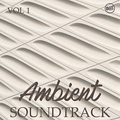 Ambient Soundtrack, Vol. 1 by Various Artists