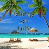 Energy of Loft by The Loft