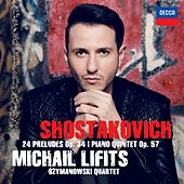Play & Download Shostakovich: 24 Preludes, Op. 34 & Piano Quintet, Op. 57 by Michail Lifits | Napster