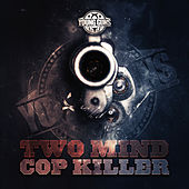 Cop Killer by Two Mind