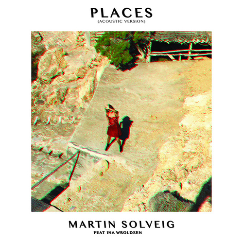 Play & Download Places (Acoustic Version) by Martin Solveig | Napster