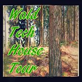 Wald Tech House Tour by Various Artists