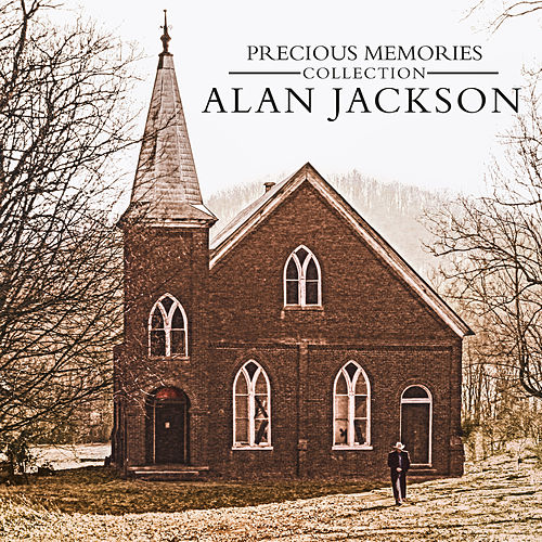 Precious Memories Collection by Alan Jackson