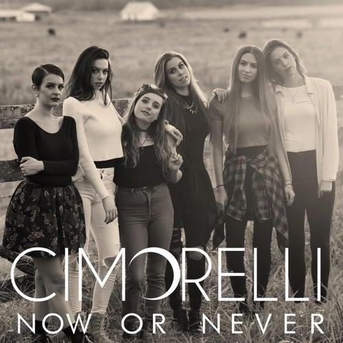 Now or Never de Cimorelli