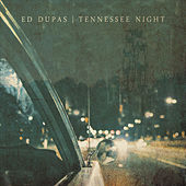 Tennessee Night by Ed Dupas
