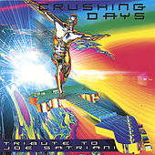 Crushing Days: A Tribute To Joe Satriani by Various Artists