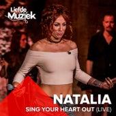 Sing Your Heart Out (Uit Liefde Voor Muziek) by Natalia