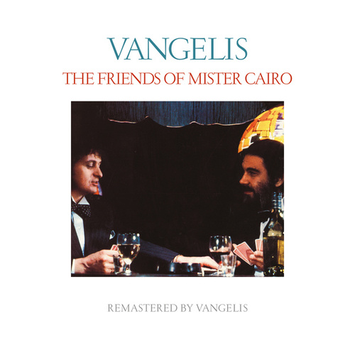 Play & Download The Friends Of Mister Cairo (Remastered) by Jon & Vangelis | Napster