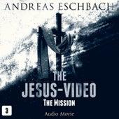 Episode 3: The Mission (Audio Movie) von Das Jesus Video