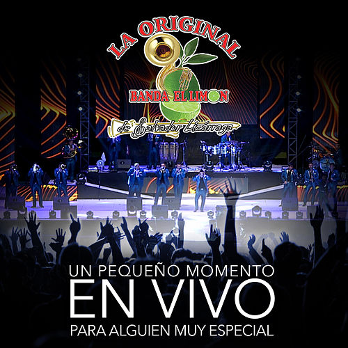 Un Pequeño Momento en Vivo Para Alguien Muy Especial by La Arrolladora Banda El Limon