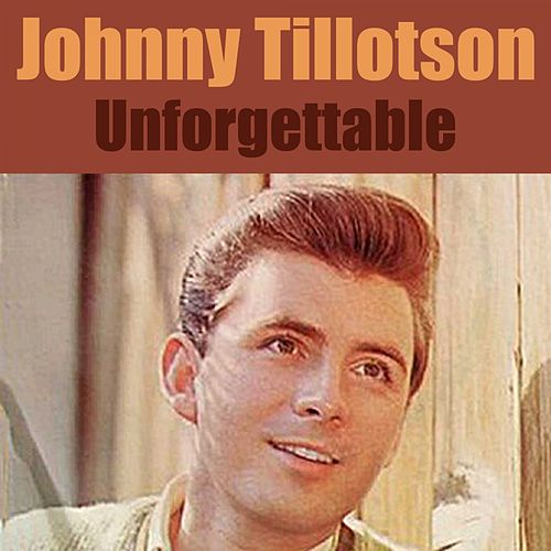 Unforgettable by Johnny Tillotson