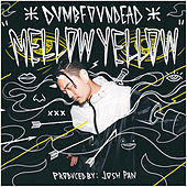 Mellow Yellow by Dumbfoundead